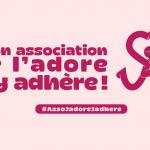 Mon association, je l'adore, j'y adhère !